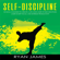 Ryan James - Self-Discipline: 32 Small Changes to Create a Life Long Habit of Self-Discipline, Laser-Sharp Focus, and Extreme Productivity: Self-Discipline Series, Book 1 (Unabridged)