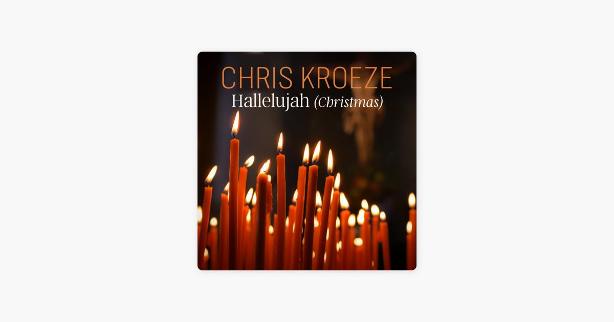 hallelujah christmas single by chris kroeze on apple music - Hallelujah Christmas Version