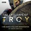 The Last Days of Troy (Original Staging) - Simon Armitage