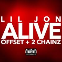 Alive - LIL JON-OFFSET-2 CHAINZ-SAVIN