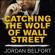 Jordan Belfort - Catching the Wolf of Wall Street