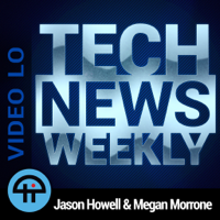 Tech News Weekly (Video LO) podcast