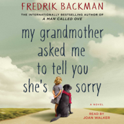 My Grandmother Asked Me to Tell You She's Sorry (Unabridged)