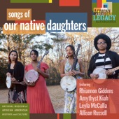 Our Native Daughters - Black Myself (feat. Rhiannon Giddens, Amythyst Kiah, Leyla McCalla & Allison Russell)
