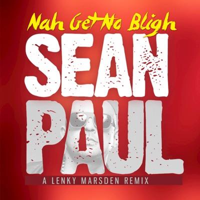 Nah Get No Bligh (Remix) - Single - Sean Paul