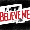 Believe Me feat Drake Single