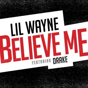 Believe Me (feat. Drake) - Single Mp3 Download
