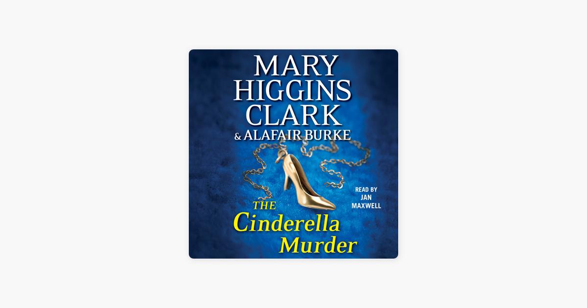 The Cinderella Murder (Unabridged) - Mary Higgins Clark & Alafair Burke