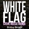 White Flag (Steve Reece Remix) - Single