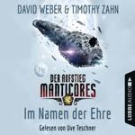 Im Namen der Ehre - Der Aufstieg Manticores - Manticore-Reihe 1 (Ungekürzt) [with Timothy Zahn]