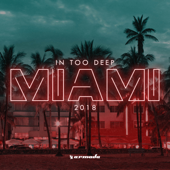 In Too Deep - Miami 2018