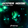 & Friends - EP - Hyper Noise