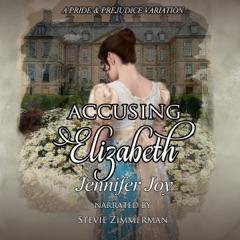 Accusing Elizabeth: A Pride & Prejudice Variation (Unabridged)