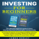 James Harley - Investing for Beginners: Covering all aspects of investing including real-estate and stock market investing (Unabridged)