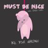 Must Be Nice - Kill Your Darlings (feat. Emelie Cyréus) ilustración