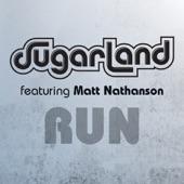 Sugarland - Run (Sugarland Version) [feat.
