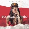 Yo Pago Lo Mío - Single
