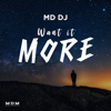 Want it More - MD DJ