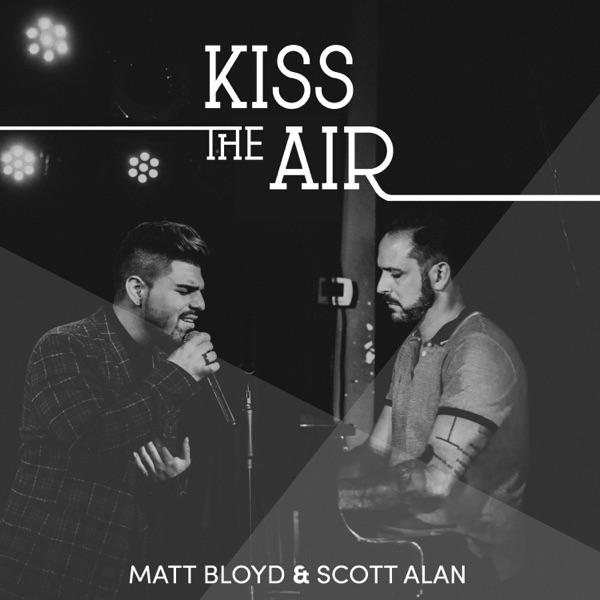 Kiss the Air (with Scott Alan) - Single