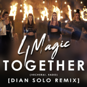 Together (вечерай, Радо) [Dian Solo Remix] - 4Magic