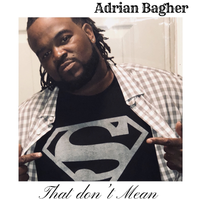 That Don't Mean - Adrian Bagher song