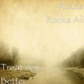 Treat Jew Better