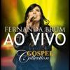 Fernanda Brum - Gospel Collection Ao Vivo
