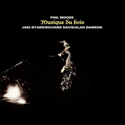 Musique Du Bois - Phil Woods