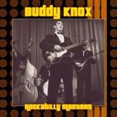 Buddy Knox - 'Cause I'm in Love With You