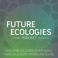 Podcast cover art for Future Ecologies