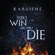You Win or You Die - Karliene