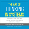Steven Schuster - The Art of Thinking in Systems: Improve Your Logic, Think More Critically, and Use Proven Systems to Solve Your Problems - Strategic Planning for Everyday Life (Unabridged) grafismos