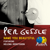 Name You Beautiful (feat. Helene Josefsson)