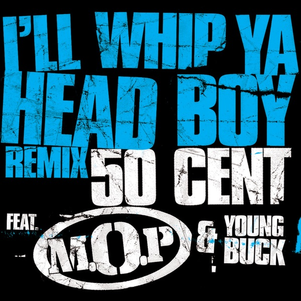 I'll Whip Ya Head Boy (Remix) - Single
