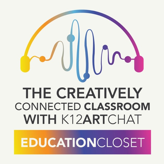 The Creatively Connected Classroom Podcast by EducationCloset on Apple Podcasts