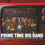 Prime Time Big Band - Sing, Sing, Sing (feat. Jim Murray, Keith O'Rourke, Deanne Matley & John deWaal)