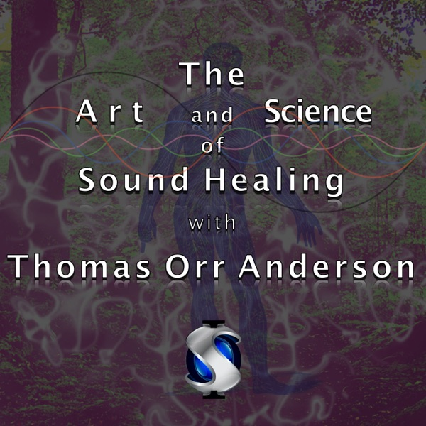The Art and Science of Sound Healing