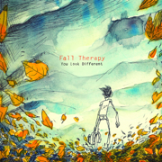You Look Different - Fall Therapy