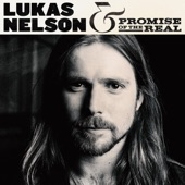 Lukas Nelson & Promise of the Real - Forget About Georgia (feat. Lucius)