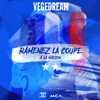 Ramenez la coupe à la maison - Vegedream mp3