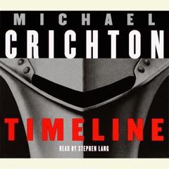 Timeline: A Novel (Unabridged)