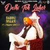 Delhi Toh Lahor feat Prabh Oberoi Single