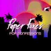 Paper Foxes - Pop Confessions