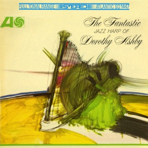 The Fantastic Jazz Harp of Dorothy Ashby