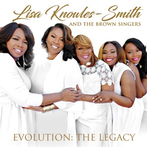 LISA KNOWLES feat THE BROWN SINGERS - Work On Me- Chords and Lyrics