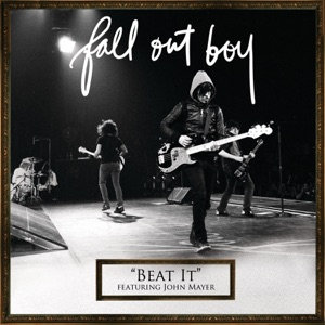 Fall Out Boy - Beat It feat. John Mayer