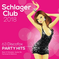 Schlager Club 2018 (63 Discofox Party Hits - Best Of Silvester, Après Ski, Karneval & Mallorca)