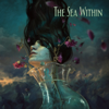 The Sea Within (Deluxe Edition) - The Sea Within