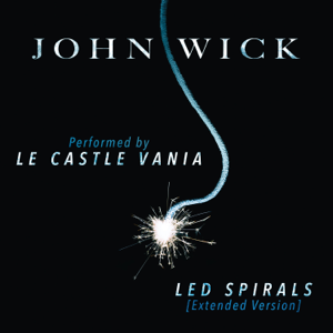 "Le Castle Vania - LED Spirals (Extended Version) [From ""John Wick""]"