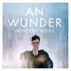 WINCENT WEISS An Wunder